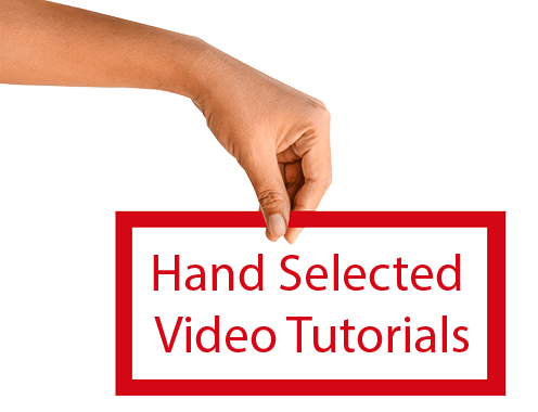 Hand Selected Video Tutorials